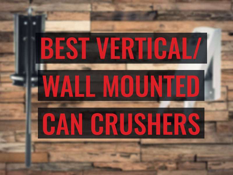 Best wall mounted can crushers